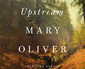 Bookcover - Upstream by Mary Oliver