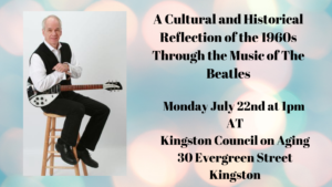July 22nd - A Cultural and Historical Reflection of the 1960s Through the Music of The Beatles