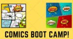 August 7th - 9th at 1:30 - Comics Boot Camp with Rachel Maguire