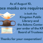 Face coverings are now required, by order of the KPL Board of Trustees